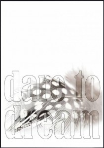 Poster A3: Dare to dream
